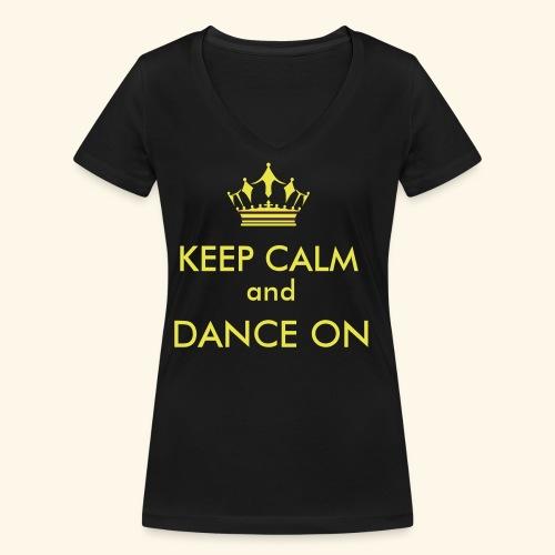 Keep calm and dance on - Frauen Bio-T-Shirt mit V-Ausschnitt von Stanley & Stella
