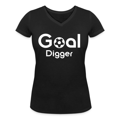 Goal Digger 2 - Women's Organic V-Neck T-Shirt by Stanley & Stella