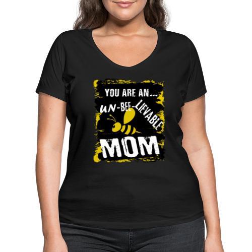 you re a un BEE Lievable mom - Frauen Bio-T-Shirt mit V-Ausschnitt von Stanley & Stella