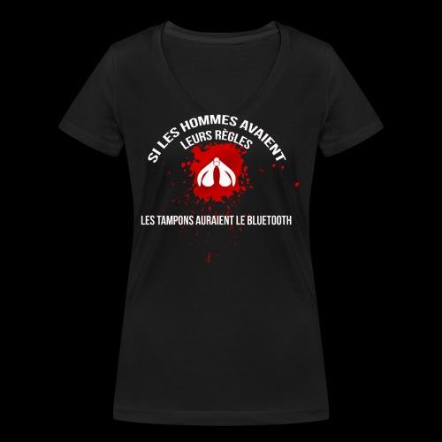 Si les hommes avaient leurs règles...... - T-shirt bio col V Stanley & Stella Femme