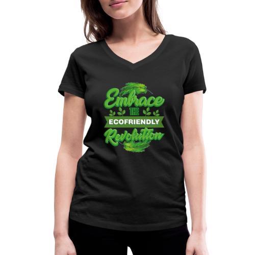 Embrace Eco Friendly Revolution - Women's Organic V-Neck T-Shirt by Stanley & Stella
