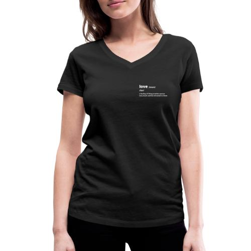 Love - Shirt (100% bio und fairtrade) - Frauen Bio-T-Shirt mit V-Ausschnitt von Stanley & Stella