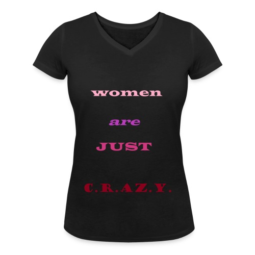 Women are just crazy - Vrouwen bio T-shirt met V-hals van Stanley & Stella