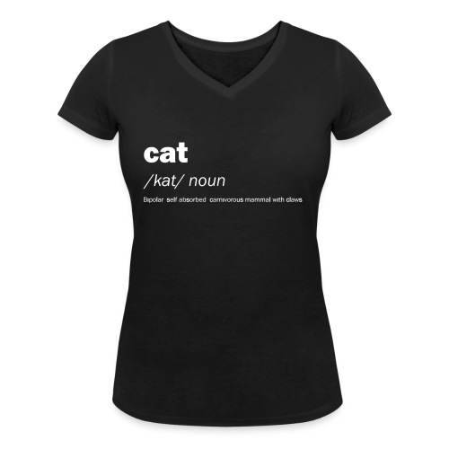 Cat definition and meaning - Funny - Women's Organic V-Neck T-Shirt by Stanley & Stella