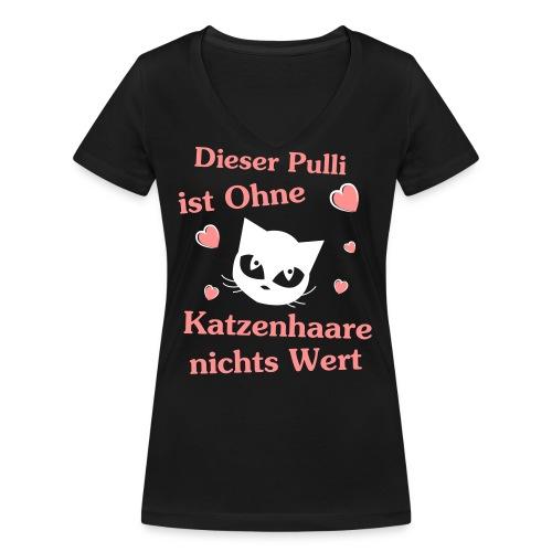 Dieser Pulli ist ohne Katzenhaare nichts Wert - Frauen Bio-T-Shirt mit V-Ausschnitt von Stanley & Stella