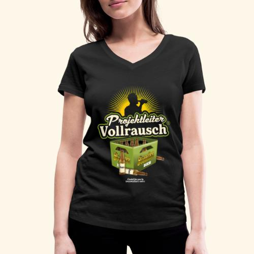Bier Saufen T Shirt Projektleiter Vollrausch® - Frauen Bio-T-Shirt mit V-Ausschnitt von Stanley & Stella