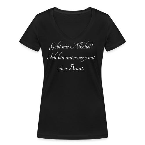 Gebt mir Alkohol - unterwegs mit einer Braut - Frauen Bio-T-Shirt mit V-Ausschnitt von Stanley & Stella