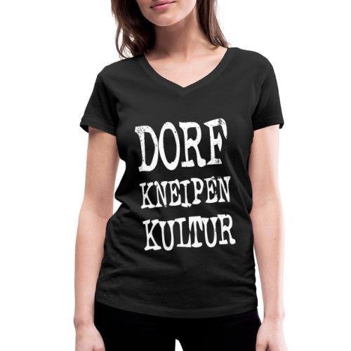 Dorfkneipen-Kultur - Frauen Bio-T-Shirt mit V-Ausschnitt von Stanley & Stella