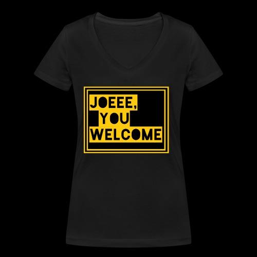 Joeee, you welcome - Vrouwen bio T-shirt met V-hals van Stanley & Stella