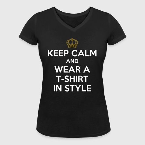 KEEP CALM - Women's Organic V-Neck T-Shirt by Stanley & Stella