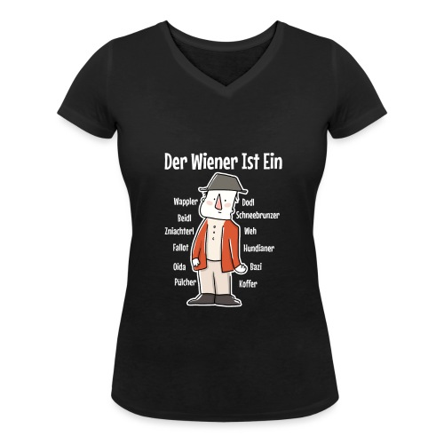 Der Wiener ist ein Geschenk für Wiener - Frauen Bio-T-Shirt mit V-Ausschnitt von Stanley & Stella