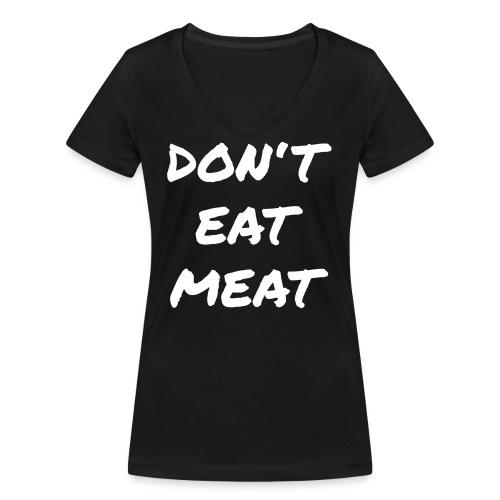 Dont Eat Meat - Frauen Bio-T-Shirt mit V-Ausschnitt von Stanley & Stella