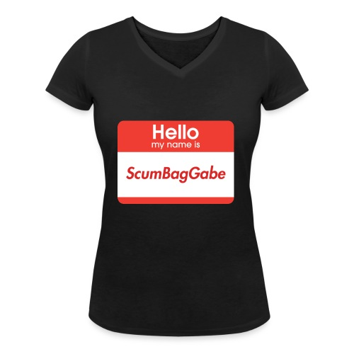 Hello My Name Is ScumBagGabe - Women's Organic V-Neck T-Shirt by Stanley & Stella