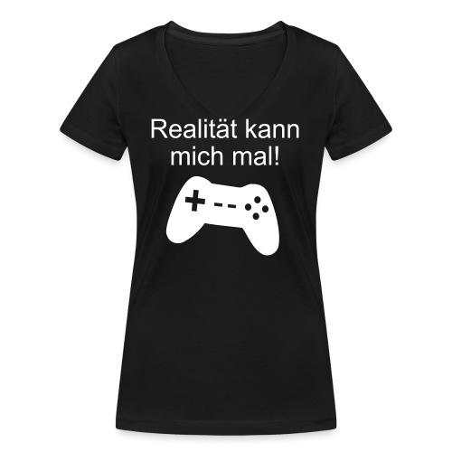 Zocker Gamer Realität Gaming Spruch - Frauen Bio-T-Shirt mit V-Ausschnitt von Stanley & Stella