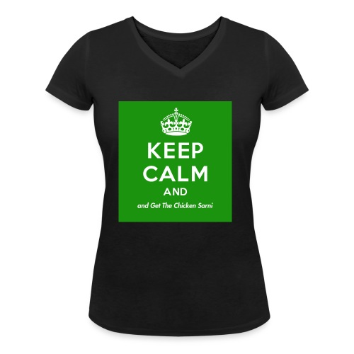 Keep Calm and Get The Chicken Sarni - Green - Women's Organic V-Neck T-Shirt by Stanley & Stella