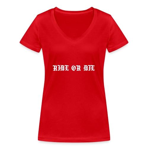 RIDE OR DIE - Vrouwen bio T-shirt met V-hals van Stanley & Stella