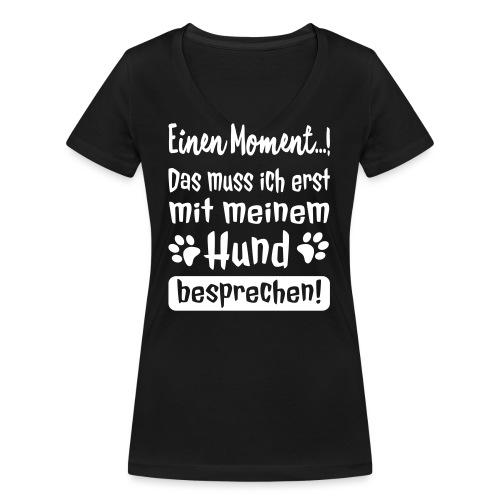 Lustige Hunde Sprüche - Mit Hund besprechen - Frauen Bio-T-Shirt mit V-Ausschnitt von Stanley & Stella