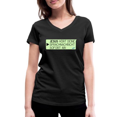 Jesus hört deine Sprachnachricht - Christlich - Frauen Bio-T-Shirt mit V-Ausschnitt von Stanley & Stella