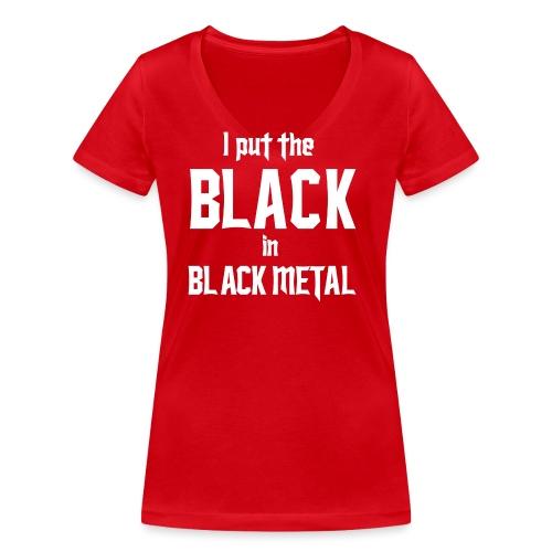 I put the BLACK in BLACK METAL - Stanley & Stellan naisten v-aukkoinen luomu-T-paita