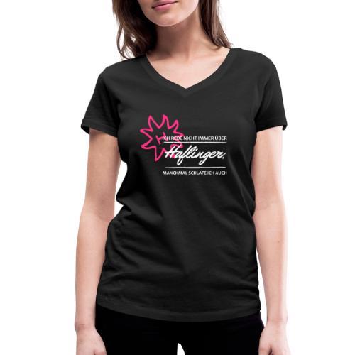 T-Shirt Spruch Haflinger - Frauen Bio-T-Shirt mit V-Ausschnitt von Stanley & Stella