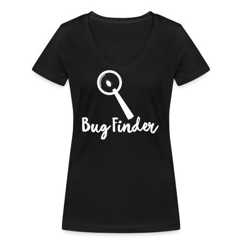 Programmierer Bug Finder Programmieren Nerd Spruch - Frauen Bio-T-Shirt mit V-Ausschnitt von Stanley & Stella