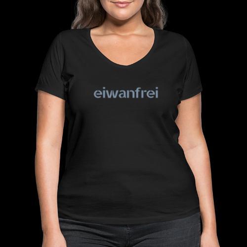 eiwanfrei - Frauen Bio-T-Shirt mit V-Ausschnitt von Stanley & Stella