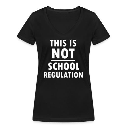 Not School Regulation - Women's Organic V-Neck T-Shirt by Stanley & Stella
