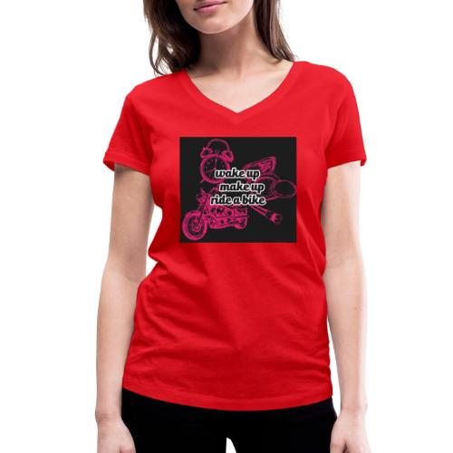 Wake up, make up, ride a bike - Stanley & Stellan naisten v-aukkoinen luomu-T-paita