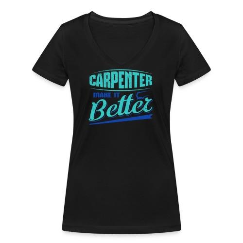 Carpenter Gift Carpenter Make it Better - Women's Organic V-Neck T-Shirt by Stanley & Stella