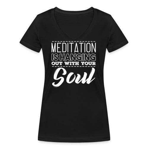MEDITATION IS HANGING OUT WITH YOUR SOUL - Frauen Bio-T-Shirt mit V-Ausschnitt von Stanley & Stella