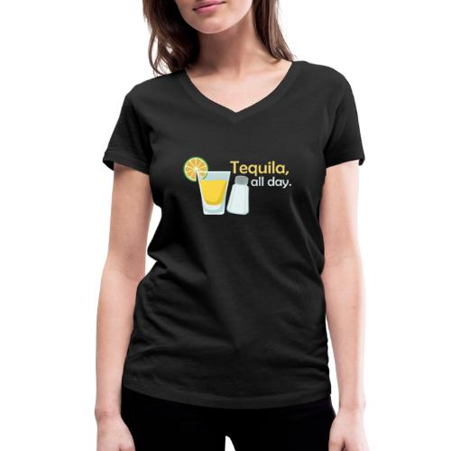 Tequila all day - Women's Organic V-Neck T-Shirt by Stanley & Stella