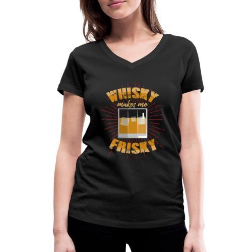 Whiskey makes me frisky - Women's Organic V-Neck T-Shirt by Stanley & Stella