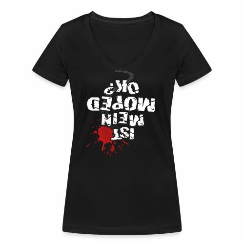 Ist mein Moped ok? (weißer Text) - Women's Organic V-Neck T-Shirt by Stanley & Stella