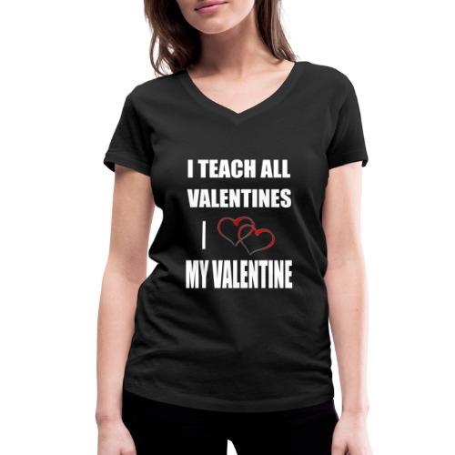 Ich lehre alle Valentines - Ich liebe meine Valen - Frauen Bio-T-Shirt mit V-Ausschnitt von Stanley & Stella