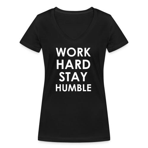 WORK HARD STAY HUMBLE - Frauen Bio-T-Shirt mit V-Ausschnitt von Stanley & Stella
