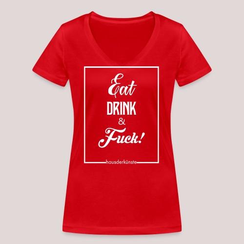 eat, drink & fuck! - T-shirt ecologica da donna con scollo a V di Stanley & Stella