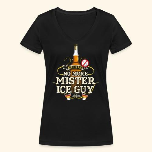 Whisky T Shirt No More Mister Ice Guy - Frauen Bio-T-Shirt mit V-Ausschnitt von Stanley & Stella