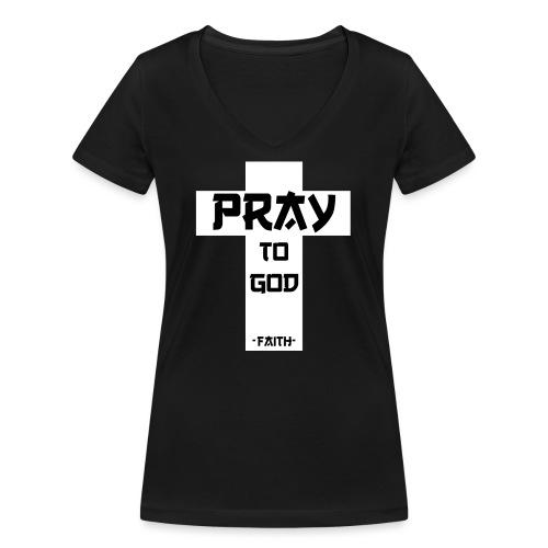 Pray to God - Frauen Bio-T-Shirt mit V-Ausschnitt von Stanley & Stella
