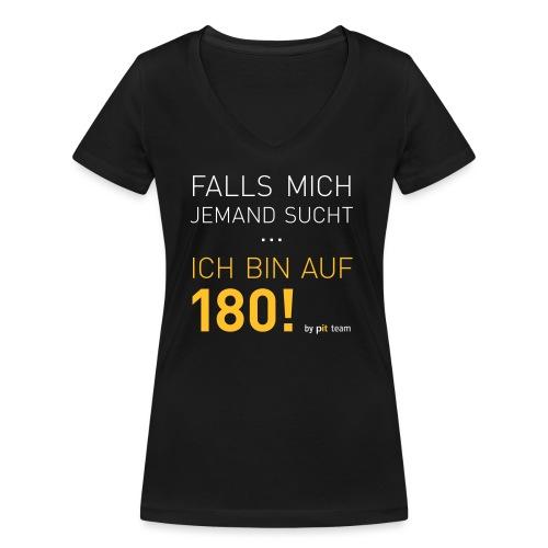 ... bin auf 180! - Frauen Bio-T-Shirt mit V-Ausschnitt von Stanley & Stella