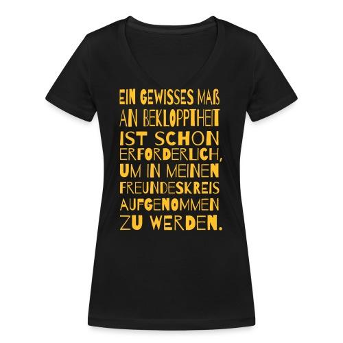 Bekloppt Freunde Geschenk Verrückt Spruch Lustig - Frauen Bio-T-Shirt mit V-Ausschnitt von Stanley & Stella