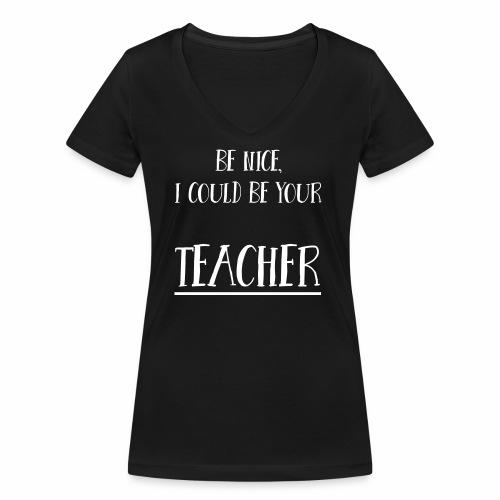 Be nice, I could be your teacher - Frauen Bio-T-Shirt mit V-Ausschnitt von Stanley & Stella