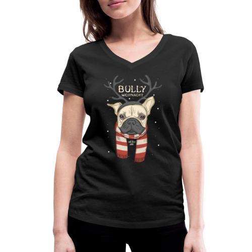 Bully Weihnacht - Frauen Bio-T-Shirt mit V-Ausschnitt von Stanley & Stella