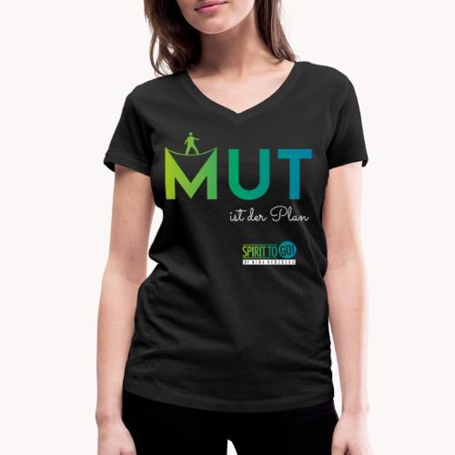 Mut ist der Plan - Frauen Bio-T-Shirt mit V-Ausschnitt von Stanley & Stella