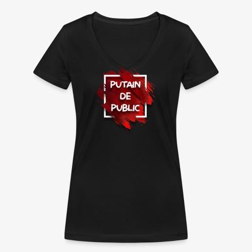 Putain de public !!! - T-shirt bio col V Stanley & Stella Femme