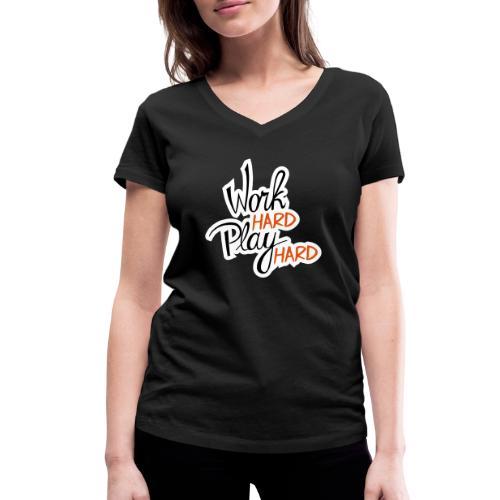 work hard play hard - Vrouwen bio T-shirt met V-hals van Stanley & Stella