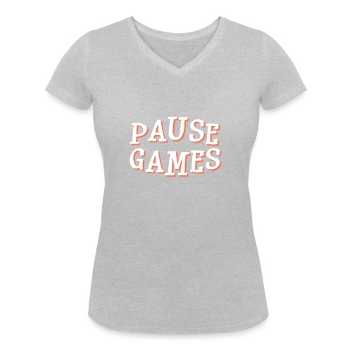 Pause Games Text - Women's Organic V-Neck T-Shirt by Stanley & Stella