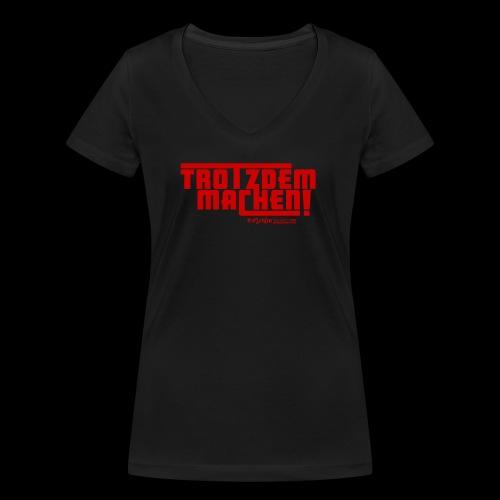 Trotzdem machen ! - Frauen Bio-T-Shirt mit V-Ausschnitt von Stanley & Stella