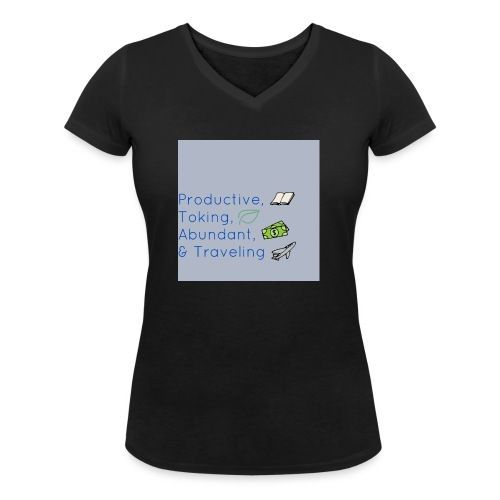 Productive, Toking, Abundant, & Traveling - Women's Organic V-Neck T-Shirt by Stanley & Stella