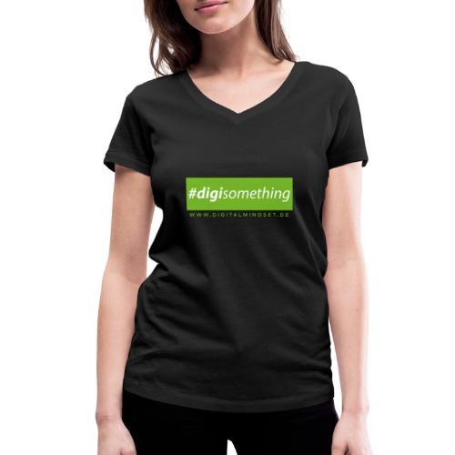 #digisomething - Frauen Bio-T-Shirt mit V-Ausschnitt von Stanley & Stella