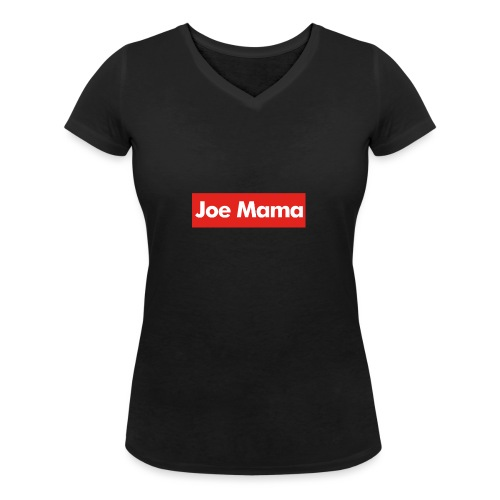 Don't Ask Who Joe Is / Joe Mama Meme - Women's Organic V-Neck T-Shirt by Stanley & Stella